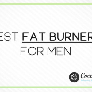 6 Best Fat Burners For Men You Should Try in 2021