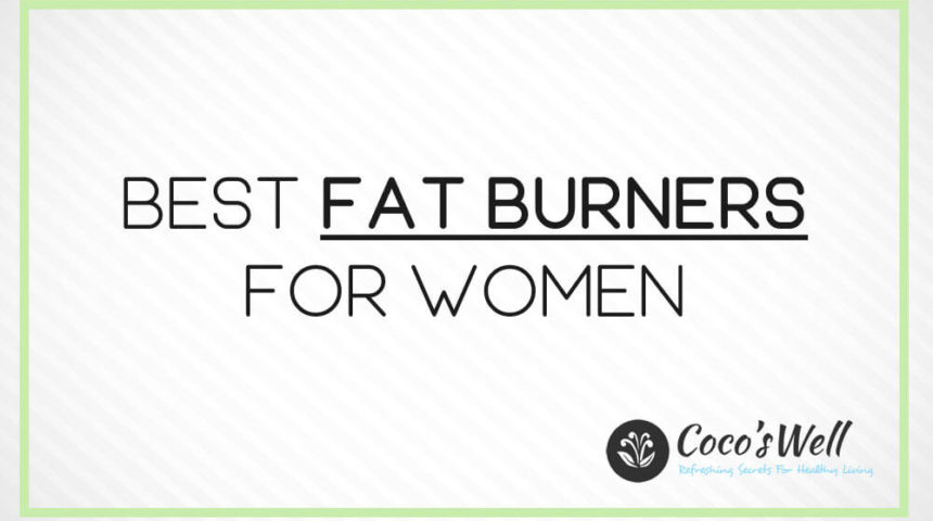 6 Best Fat Burners For Women You Should Try in 2021
