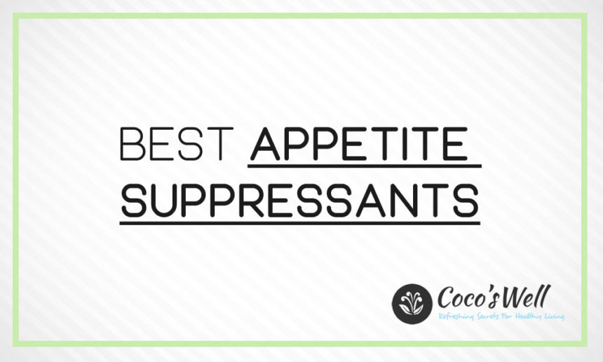 6 Best Appetite Suppressants You Should Try in 2021